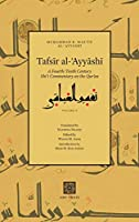 Tafsīr al-ʿAyyāshī: A Fourth/Tenth Century Shīʿī Commentary on the Qurʾan (Volume 2)