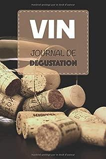 Vin Journal de dégustation: Développez votre palais et prenez en notes vos dégustations | 15,2 x 22,9 cm 100 pages | Œnologie, idéal pour débutants et aficionados (French Edition)
