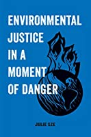 Environmental Justice in a Moment of Danger (American Studies Now: Critical Histories of the Present)