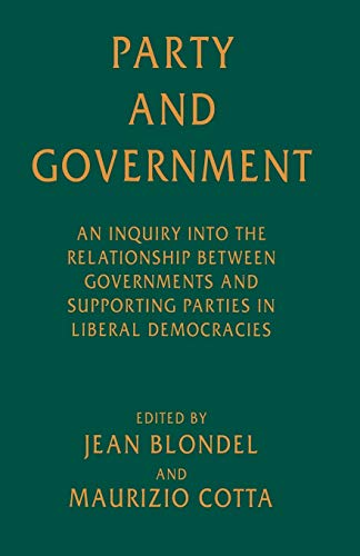 Party and Government: An Inquiry into the Relationship between Governments and Supporting Parties in Liberal Democracies
