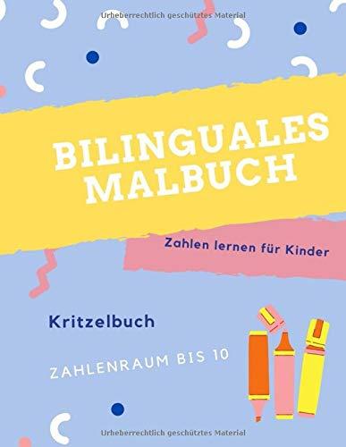 Bilinguales Malbuch: für Kinder. Englisch - Deutsch. Zahlen von 1 bis 10 spielerisch lernen