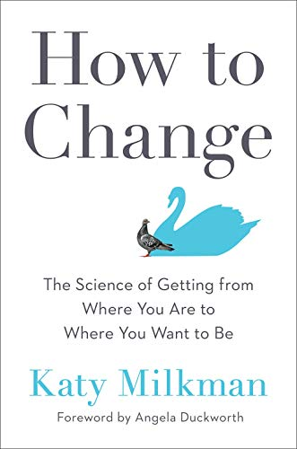 Real Estate Investing Books! - How to Change: The Science of Getting from Where You Are to Where You Want to Be