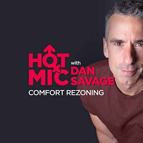 Ep. 23: Comfort Rezoning (Hot Mic with Dan Savage) audiobook cover art