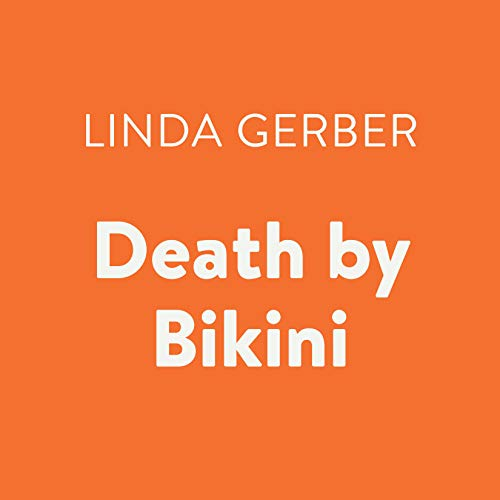 Death by Bikini     The Death by... Mysteries, Book 1              By:                                                                                                                                 Linda Gerber                               Narrated by:                                                                                                                                 Suzy Myers                      Length: 5 hrs and 13 mins     Not rated yet     Overall 0.0