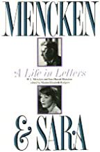 Mencken and Sara: A Life in Letters : The Private Correspondence of H.L. Mencken and Sara Haardt