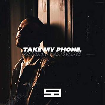 take my phone.