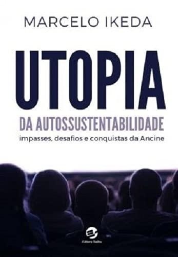 Utopia da Autossustentabilidade: impasses, desafios e conquistas da Ancine