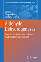 Aldehyde Dehydrogenases: From Alcohol Metabolism to Human Health and Precision Medicine (Advances in Experimental Medicine and Biology (1193))
