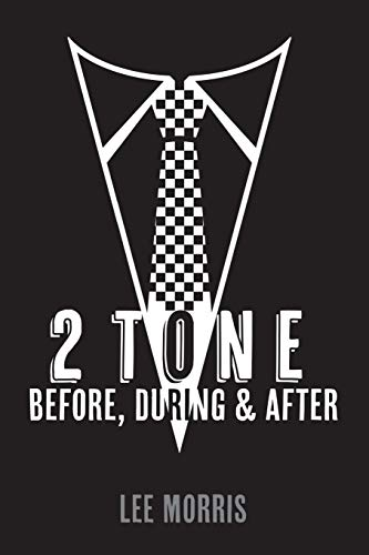 2 Tone - Before, During & Af