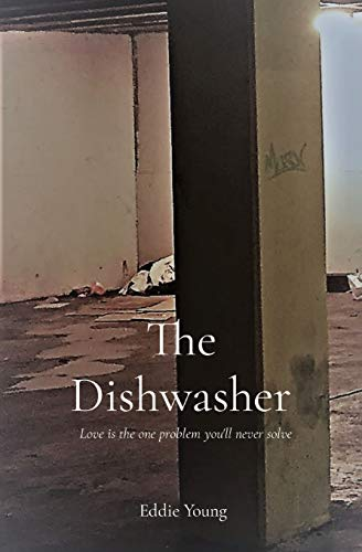 The Dishwasher: Love is the one problem you'll never solve (Is It All Meaningless)