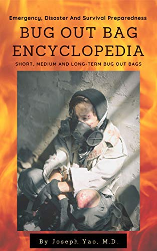 Bug Out Bag Encyclopedia: Emergency, Disaster, Survival Preparedness by [Joseph Yao]