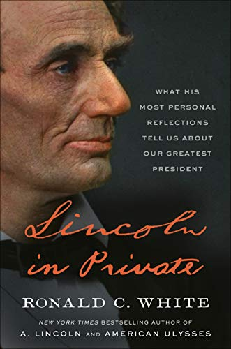 Image of Lincoln in Private: What His Most Personal Reflections Tell Us About Our Greatest President