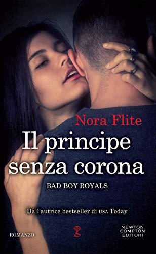 Il principe senza corona (Bad Boy Royals Vol. 2)