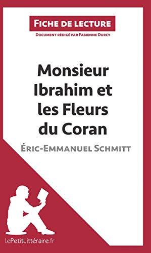 Monsieur Ibrahim et les Fleurs du Coran d'Éric-Emmanuel Schmitt (Fiche de lecture): Résumé complet et analyse détaillée de l'oeuvre