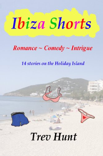 Ibiza Shorts: Romance, Comedy and Intrigue - 14 stories on the Holiday Island (English Edition)