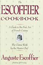 The Escoffier Cook Book: A Guide to the Fine Art of Cookery
