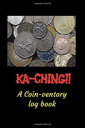 Ka-Ching!!: Coin collectors coin log book for easy cataloging their collections.  Over 100 pages coin collection notebook.