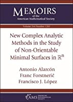 New Complex Analytic Methods in the Study of Non-orientable Minimal Surfaces in Mathbb Rn (Memoirs of the American Mathematical Society)