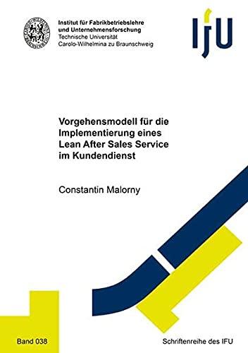 Vorgehensmodell für die Implementierung eines Lean After Sales Service im Kundendienst: 38