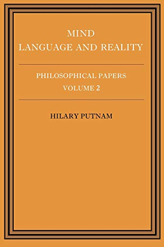 Philosophical Papers, Vol. 2: Mind, Language and Reality