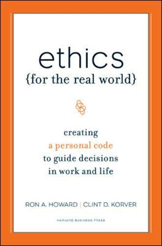 Ethics for the Real World: Creating a Personal Code to...