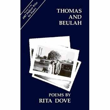 Thomas and Beulah Poems By Rita Dove