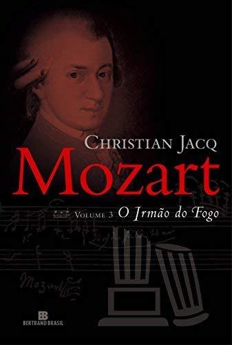Mozart: O irmão do fogo (Vol. 3)