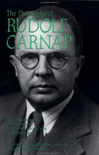 The Philosophy of Rudolf Carnap, Volume 11 (Library of Living Philosophers)