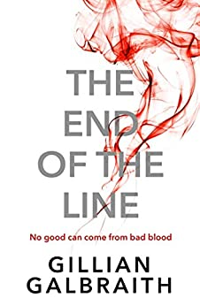 The End of the Line by [Gillian Galbraith]