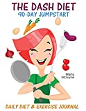 The DASH Diet 90-Day Jumpstart: Daily Diet & Exercise Journal