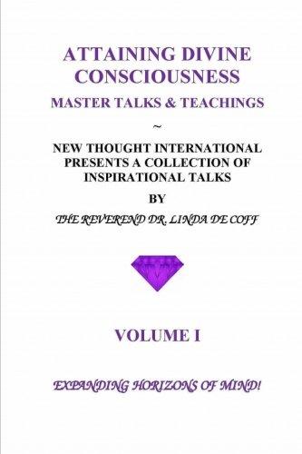 Book: ATTAINING DIVINE CONSCIOUSNESS ~ Volume I ~ Expanding Horizons of Mind! - Master Talks & Teachings by Reverend Dr. Linda De Coff