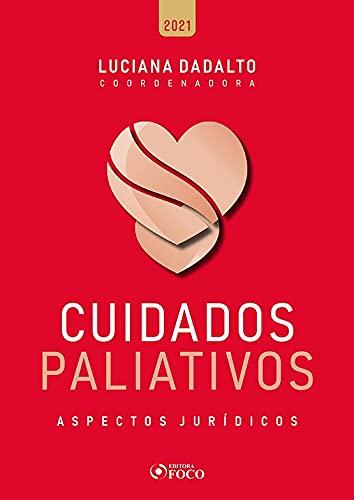 CUIDADOS PALIATIVOS: ESPECTOS JURÍDICOS - 1ª ED - 2021: Aspectos Jurídicos