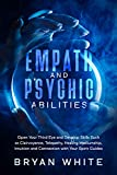 EMPATH AND PSYCHIC ABILITIES: Open Your Third Eye and Develop Skills Such as Clairvoyance, Telepathy, Healing Mediumship, Intuition and Connection with Your Spirit Guides (English Edition)