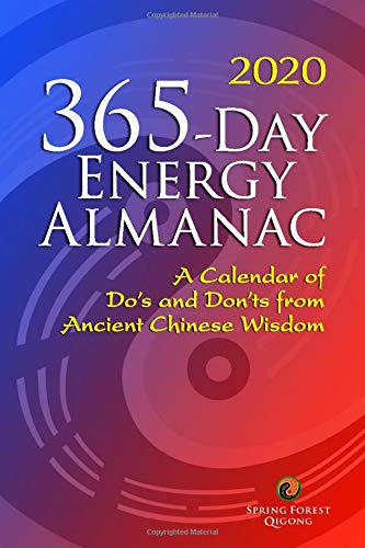2020 365-Daily Energy Almanac: A Calendar of Do's and Don'ts from Ancient Chinese Wisdom