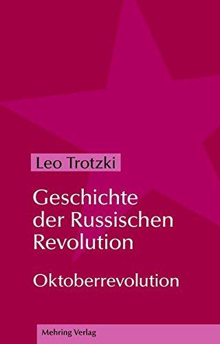Geschichte der Russischen Revolution: Oktoberrevolution