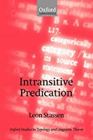 Intransitive Predication (Oxford Studies in Typology and Linguistic Theory)