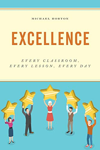 Excellence: Every Classroom, Every Lesson, Every Day