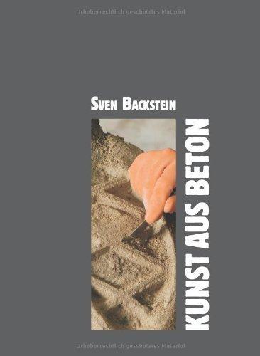 Kunst aus Beton von Sven Backstein (9. Oktober 2009) Taschenbuch