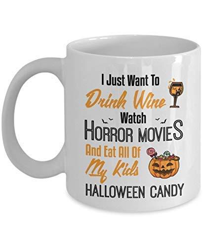 N\A Taza de cerámica de café de Halloween Solo Quiero Beber Vino Ver películas de Terror y comerme Todos mis Hijos Dulces de Halloween cumpleaños de Halloween para Amantes del Vino Niño