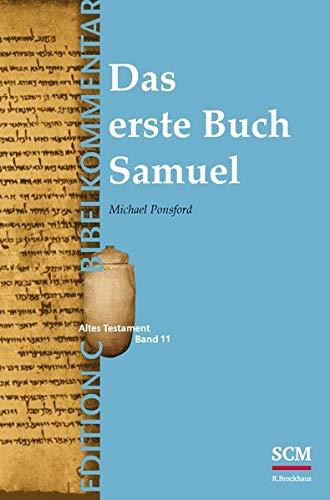 Das erste Buch Samuel (Edition C/AT/Band 11) (EDITION C - Bibelkommentare AT, 11, Band 11)