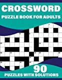 Crossword Puzzle Book For Adults: Large Print Crossword Puzzles For Adults And Seniors With Solutions Who Love To Pass Their Solo Time With Word Puzzle
