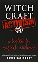 Witchcraft Activism: A Toolkit for Magical Resistance: Includes Spells for Social Justice, Civil Rights, the Environment, and More