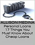 Personal Loans: 17 Things You Must Know About Cheap Loans