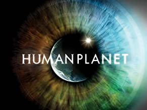 Human Planet Season 1 (Original BBC Director's Cut)