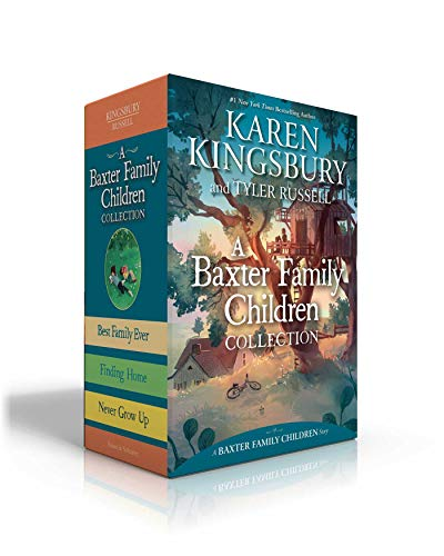 A Baxter Family Children Collection: Best Family Ever; Finding Home; Never Grow Up (A Baxter Family Children Story)