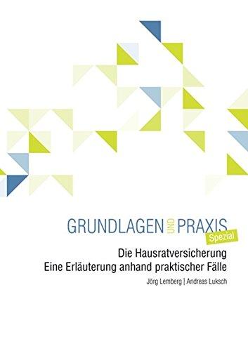 Die Hausratversicherung: Eine Erläuterung anhand praktischer Fälle - Grundlagen und Praxis Spezial