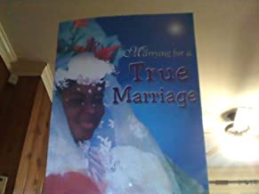Marrying for a True Marriage