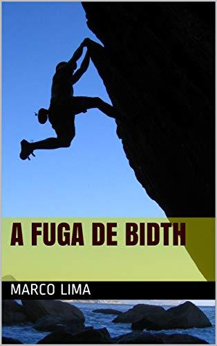 A FUGA DE BIDTH (Quando os anjos caminham sem asas Livro 2 ...
