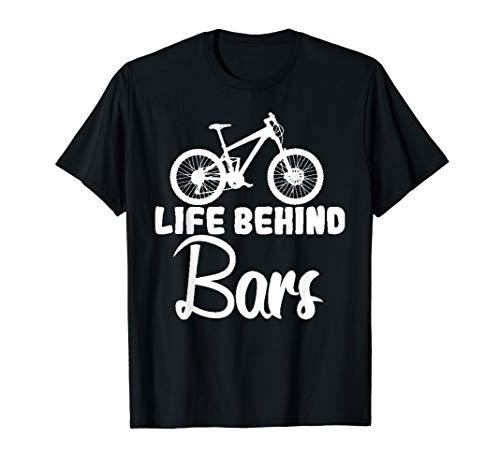 Funny Life Behind Bars MTB Mountain Bike Quote Memes Biking T-Shirt