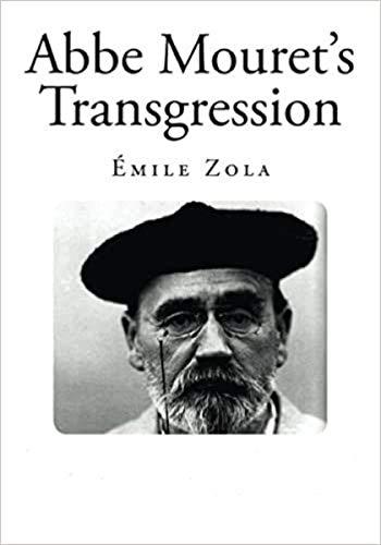 Abbe Mouret's Transgression: Emile Zola (Classics,Literature) [Annotated] (English Edition)